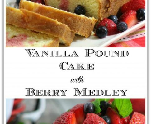 Vanilla Pound Cake with Berry Medley